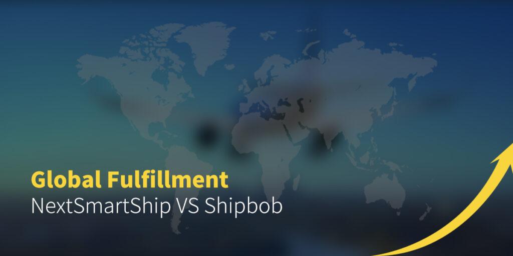 Global Fulfillment NextSmartShip Vs. Shipbob
