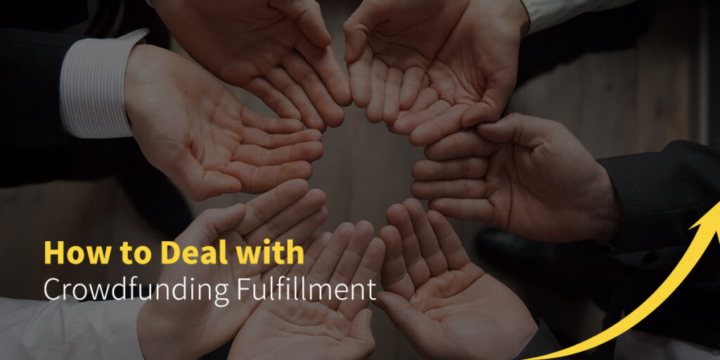 How to Deal with Crowdfunding Fulfillment
