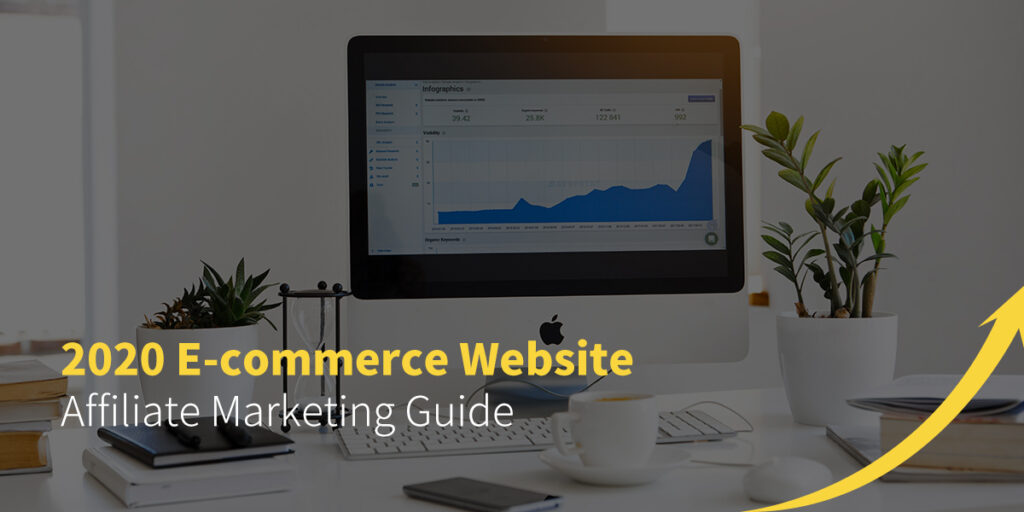 2020 e-commerce website affiliate marketing guide