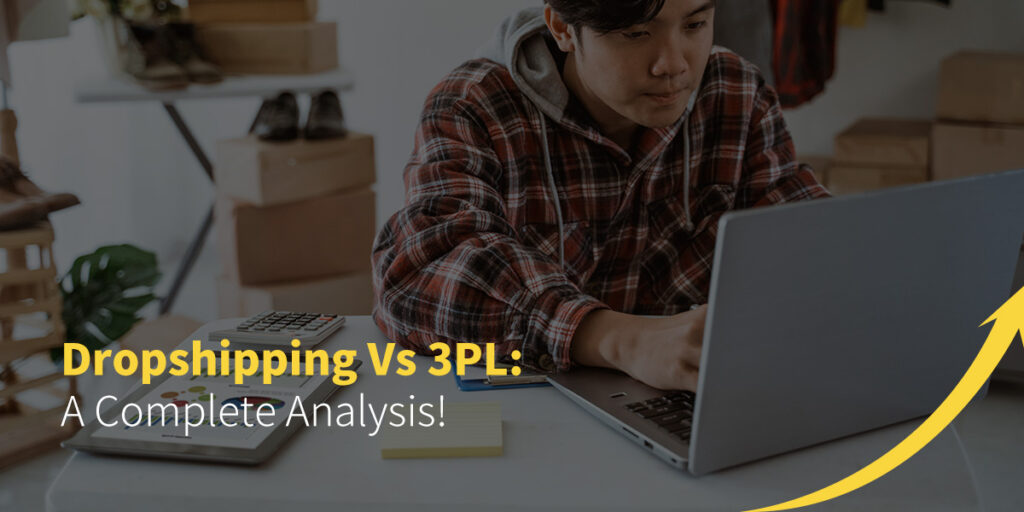 Dropshipping Vs 3PL- A Complete Analysis