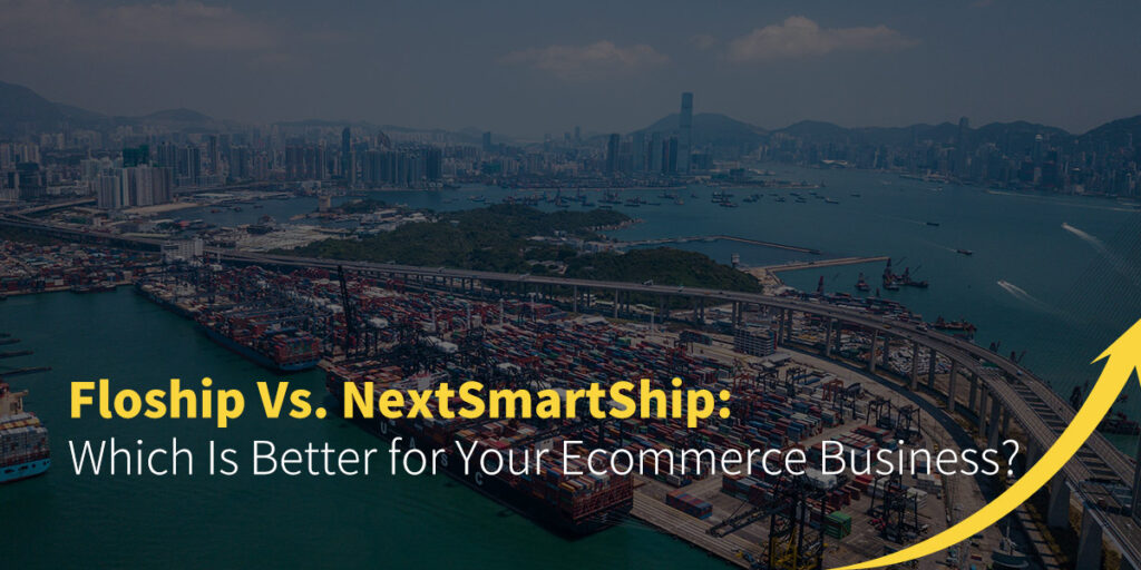 Floship Vs. NextSmartShip: Which is Better for Your Ecommerce Business?