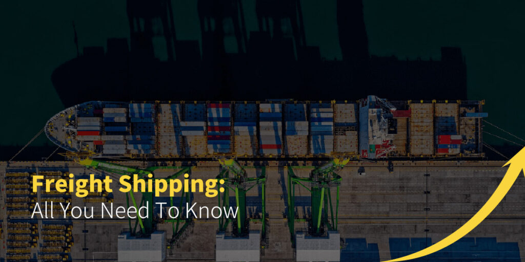 Freight Shipping: All you Need to Know