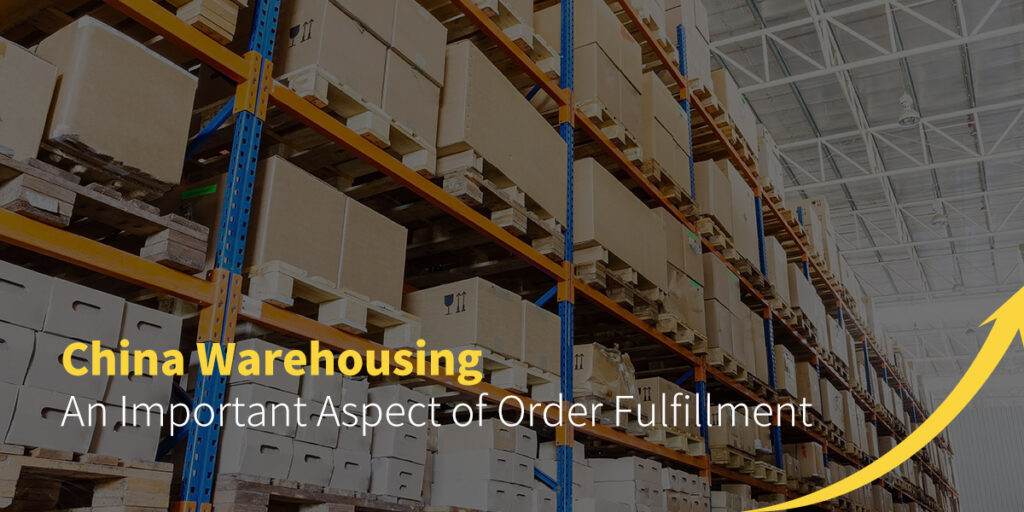 China Warehousing - An Important Aspect of Order Fulfillment