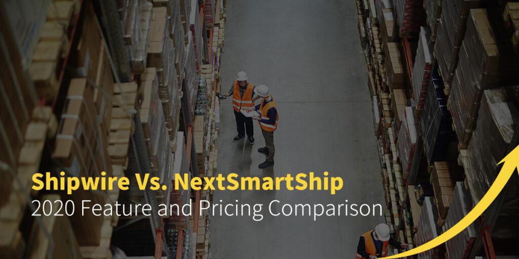Shipwire Vs. NextSmartShip 2020 Feature and Pricing Comparision