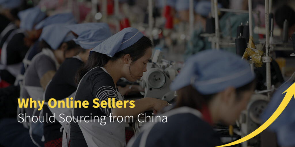 Why Online Sellers Should Sourcing from China