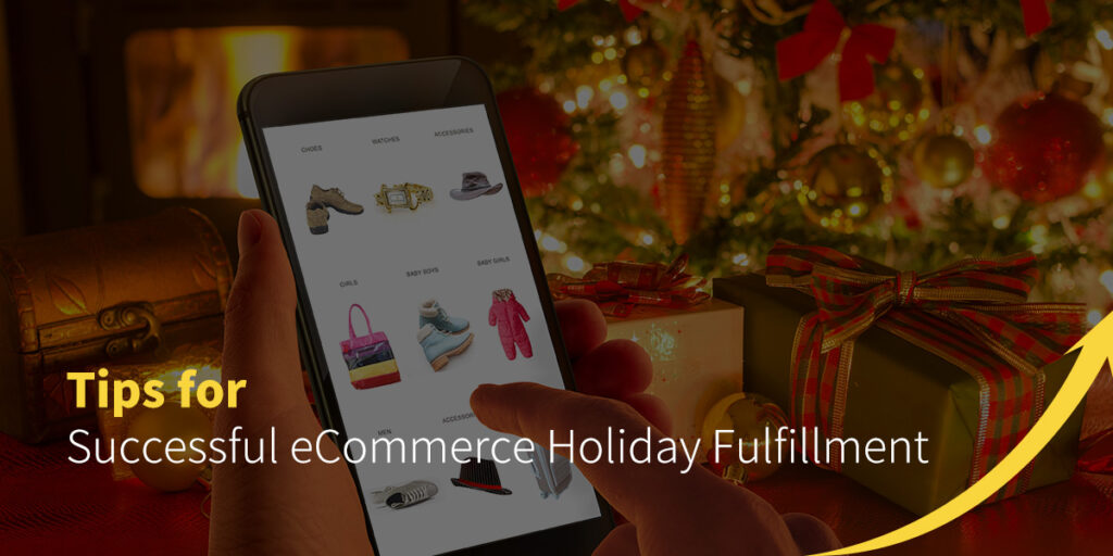 Tips for Successful eCommerce Holiday Fulfillment