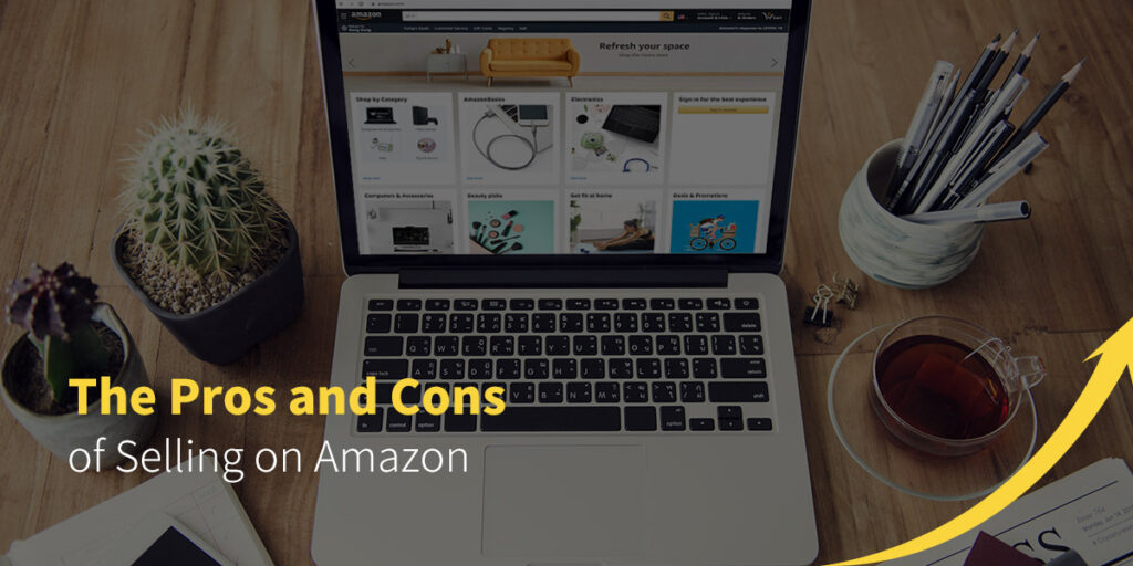 The Pros and Cons of Selling on Amazon