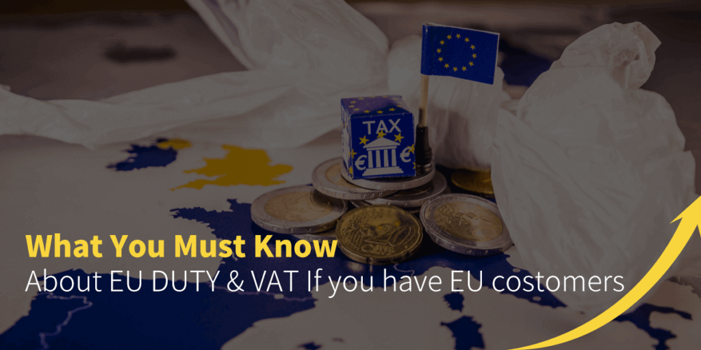 What You Must Know About EU DUty & VAT