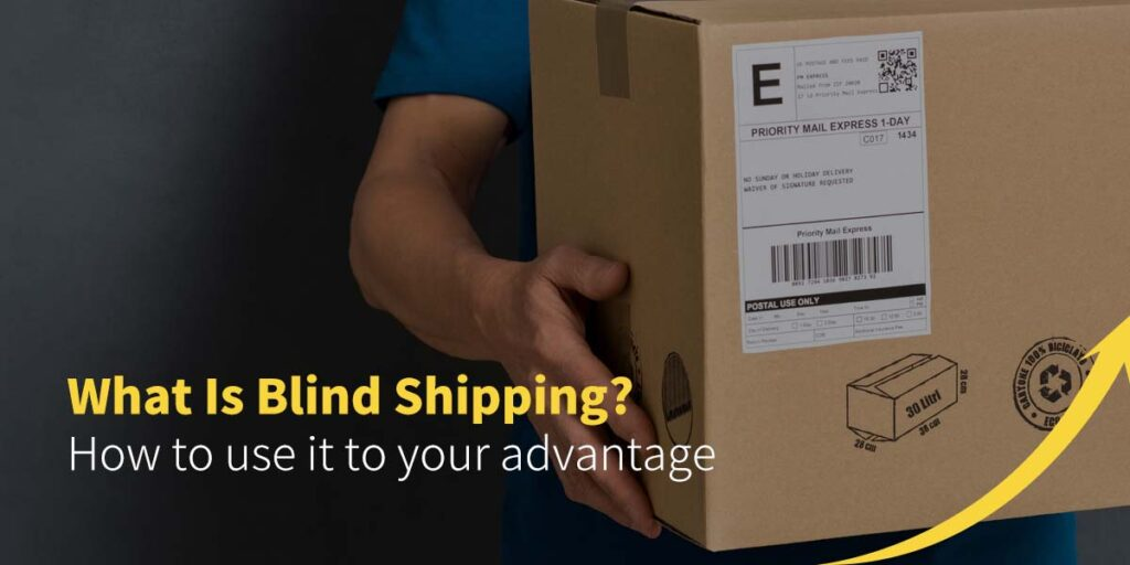 What is blind shipping?